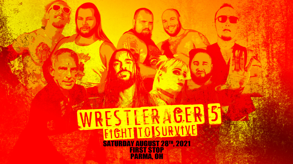 Wrestlerager 5: Fight to Survive - Augut 28th, 2021 - Parma, OH